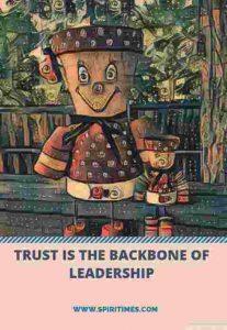 TRUST IS THE BACKBONE OF LEADERSHIP