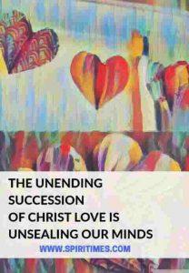 UNENDING SUCCESSION OF CHRIST LOVE